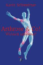 Arthrose & Co – Wirklich unheilbar?