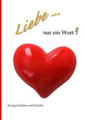 Liebe … Nur ein Wort?